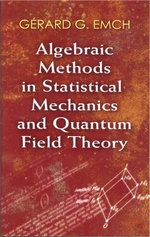 Algebraic Methods in Statistical Mechanics and Quantum Field Theory - Dr. Gérard G. Emch