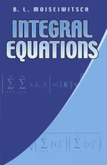 Integral Equations - B. L. Moiseiwitsch