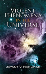 Violent Phenomena in the Universe - Jayant V. Narlikar