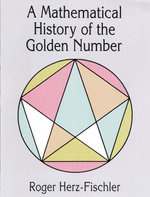 A Mathematical History of the Golden Number - Roger Herz-Fischler