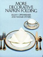 More Decorative Napkin Folding - Lillian Oppenheimer