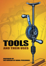 Tools and Their Uses - U.S. Bureau of Naval Personnel
