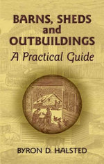 Barns, Sheds and Outbuildings : A Practical Guide