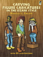 Carving Figure Caricatures in the Ozark Style - Harold R. Enlow