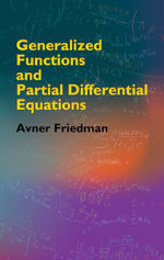 Generalized Functions and Partial Differential Equations - Avner Friedman