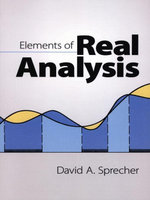 Elements of Real Analysis - David A. Sprecher