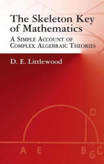 The Skeleton Key of Mathematics : A Simple Account of Complex Algebraic Theories - D. E. Littlewood
