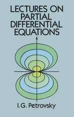 Lectures on Partial Differential Equations - I. G. Petrovsky