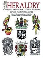 Heraldry : A Pictorial Archive for Artists and Designers - Arthur Charles Fox-Davies