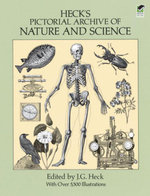 Heck's Pictorial Archive of Nature and Science : With Over 5,500 Illustrations