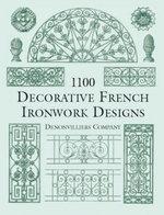 1100 Decorative French Ironwork Designs - Denonvilliers Co.