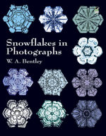 Snowflakes in Photographs - W. A. Bentley