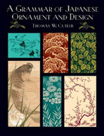 A Grammar of Japanese Ornament and Design - Thomas W. Cutler