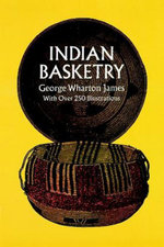 Indian Basketry - George W. James