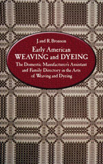 Early American Weaving and Dyeing - J. and R. Bronson