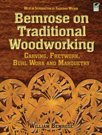 Bemrose on Traditional Woodworking : Carving, Fretwork, Buhl Work and Marquetry - William Bemrose