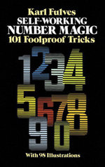 Self-Working Number Magic : 101 Foolproof Tricks - Karl Fulves