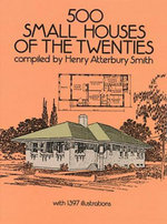 500 Small Houses of the Twenties - Henry Atterbury Smith