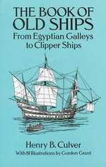 The Book of Old Ships : From Egyptian Galleys to Clipper Ships - Henry B. Culver