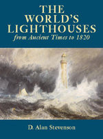 The World's Lighthouses : From Ancient Times to 1820 - D. Alan Stevenson