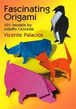 Fascinating Origami : 101 Models by Adolfo Cerceda - Vicente Palacios