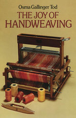 The Joy of Handweaving - Osma Tod