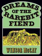 Dreams of the Rarebit Fiend - Winsor McCay