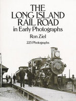 The Long Island Rail Road in Early Photographs - Ron Ziel