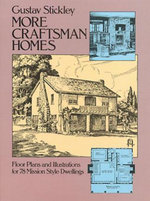 More Craftsman Homes - Gustav Stickley