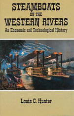 Steamboats on the Western Rivers : An Economic and Technological History - Louis C. Hunter