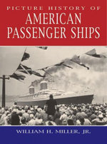 Picture History of American Passenger Ships - William H., Jr. Miller