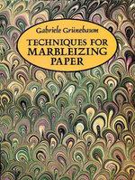 Techniques for Marbleizing Paper - Gabriele Grünebaum