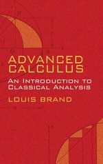 Advanced Calculus : An Introduction to Classical Analysis - Louis Brand