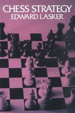 Chess Strategy - Edward Lasker