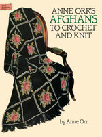 Anne Orr's Afghans to Crochet and Knit - Anne Orr