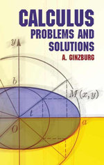 Calculus : Problems and Solutions - A. Ginzburg