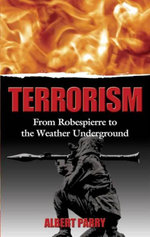 Terrorism : From Robespierre to the Weather Underground - Albert Parry