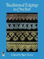 Traditional Edgings to Crochet - Rita Weiss