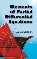 Elements of Partial Differential Equations - Ian N. Sneddon