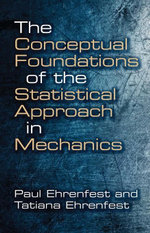 The Conceptual Foundations of the Statistical Approach in Mechanics - Paul Ehrenfest