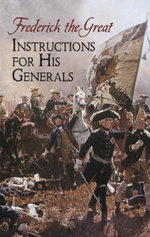 Instructions for His Generals - Frederick the Great