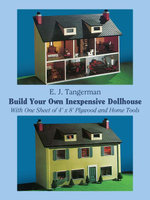 Build Your Own Inexpensive Dollhouse - E. J. Tangerman