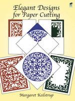 Elegant Designs for Paper Cutting - Margaret Keilstrup