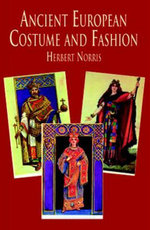 Ancient European Costume and Fashion - Herbert Norris