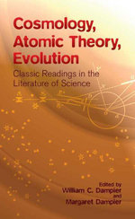 Cosmology, Atomic Theory, Evolution : Classic Readings in the Literature of Science