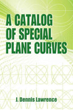 A Catalog of Special Plane Curves - J. Dennis Lawrence