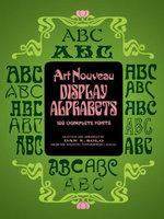 Art Nouveau Display Alphabets - Dan X. Solo
