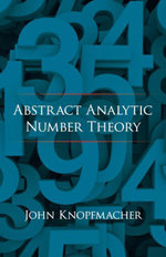 Abstract Analytic Number Theory - John Knopfmacher