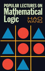 Popular Lectures on Mathematical Logic - Hao Wang