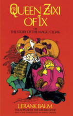 Queen Zixi of Ix : or the Story of the Magic Cloak - L. Frank Baum